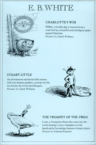 9780060263997: E.B. White: Charlotte's Web/ Stuart Little/ Trumpet of the Swan