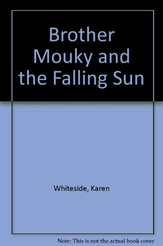 9780060264079: Brother Mouky and the Falling Sun