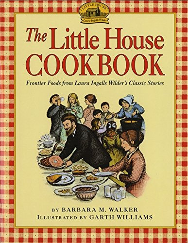 9780060264185: The Little House Cookbook: Frontier Foods from Laura Ingalls Wilder's Classic Stories
