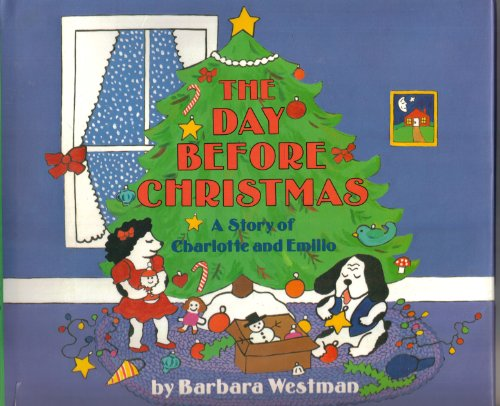 9780060264284: The Day Before Christmas: A Story of Charlotte and Emilio