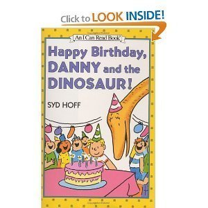 9780060264376: Happy Birthday, Danny and the Dinosaur!: Level 1, Preschool (I Can Read Books)