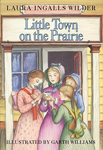 Little Town on the Prairie (Little House): Laura Ingalls Wilder