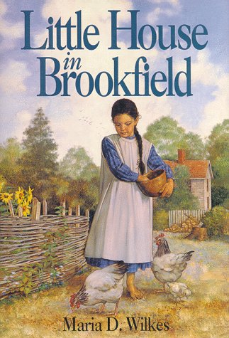 9780060264598: Little House in Brookfield (Little House the Caroline Years (Prebound))