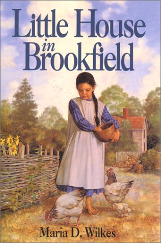 Little House in Brookfield: Wilkes, Maria D.