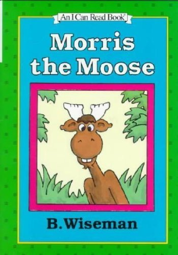 9780060264758: Morris the moose (An Early I can read book)