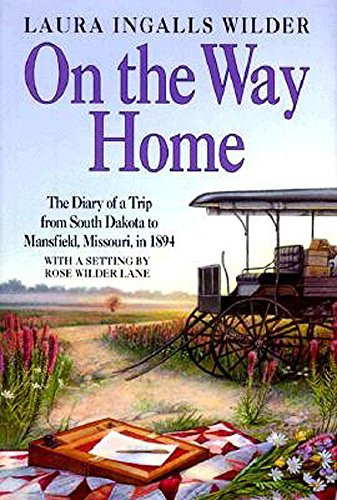 9780060264895: On the Way Home: The Diary of a Trip from South Dakota to Mansfield, Missouri, in 1894