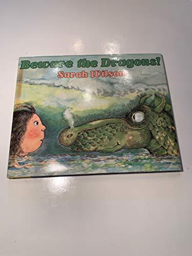 Beware the dragons!: Wilson, Sarah