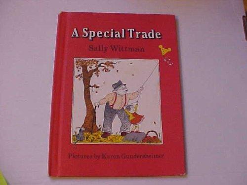 A Special Trade: Wittman, Sally, Gundersheimer, Karen