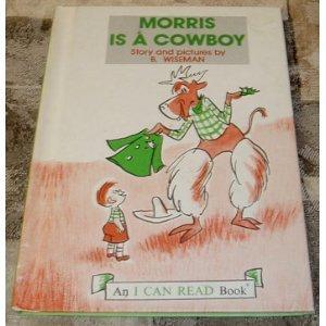 9780060265564: Morris Is a Cowboy