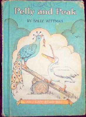 Pelly and Peak (An I can read book) (0060265590) by Sally Wittman