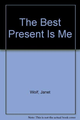9780060265830: The Best Present Is Me