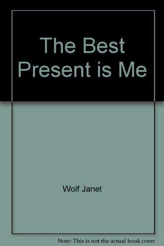 9780060265847: The Best Present is Me