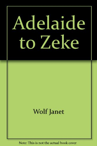 9780060265984: Adelaide to Zeke