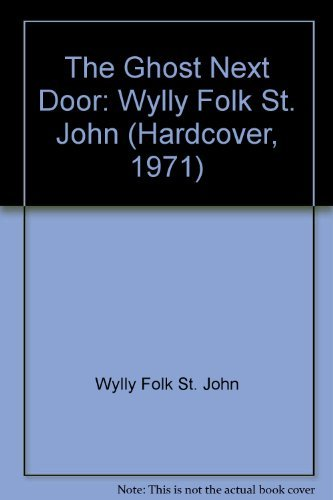 9780060266288: The Ghost Next Door: Wylly Folk St. John (Hardcover, 1971)
