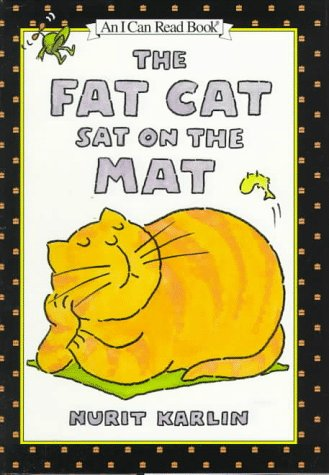 9780060266745: The Fat Cat Sat on the Mat (An I Can Read Book)
