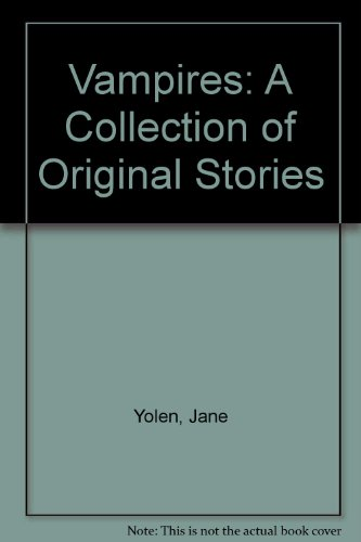 Vampires: A Collection of Original Stories (9780060268015) by Jane Yolen; Martin Harry Greenberg