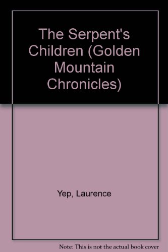 9780060268121: The Serpent's Children (Golden Mountain Chronicles)