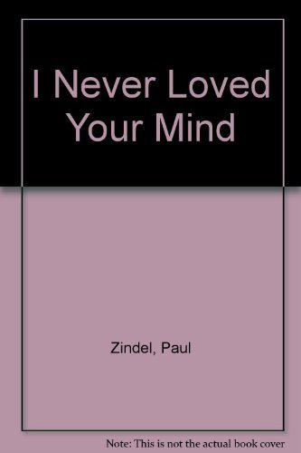 9780060268220: I Never Loved Your Mind