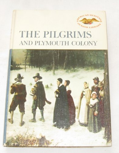 9780060268268: The Pilgrims and Plymouth Colony (American Heritage Junior Library)