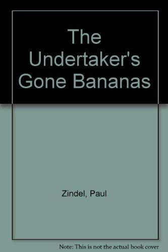 The Undertaker's Gone Bananas: Zindel, Paul.
