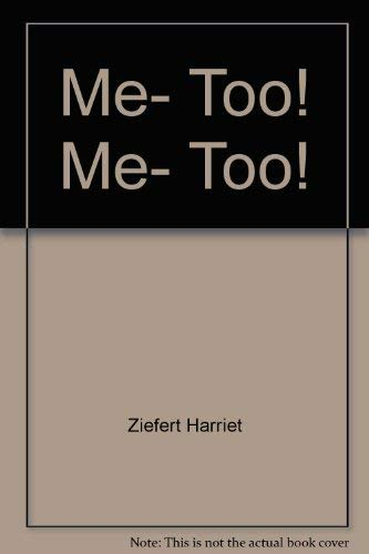 9780060268930: Me, Too! Me, Too!