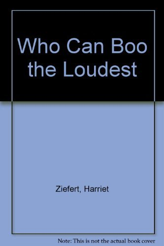 9780060268985: Who Can Boo the Loudest