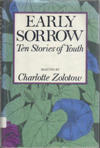 9780060269371: Early Sorrow: Ten Stories of Youth (An Ursula Nordstrom Book)