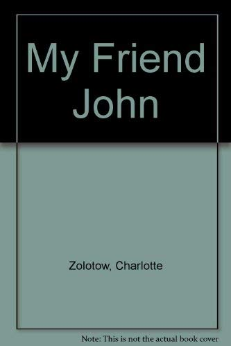 9780060269487: My Friend John
