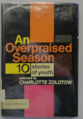 9780060269531: An overpraised season;: 10 stories of youth