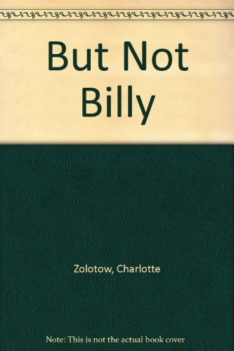 9780060269647: But Not Billy