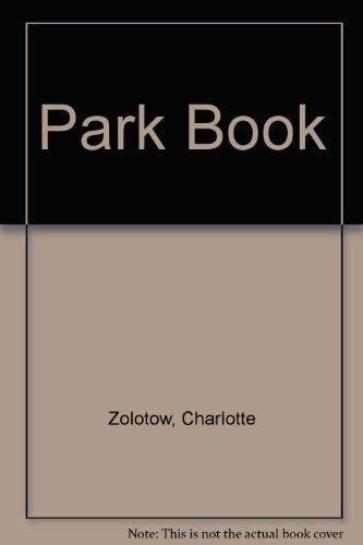 9780060269739: Park Book (Charlotte Zolotow Book)