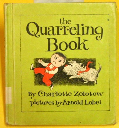 Quarrelling Books (Charlotte Zolotow Book) (0060269758) by Charlotte Zolotow