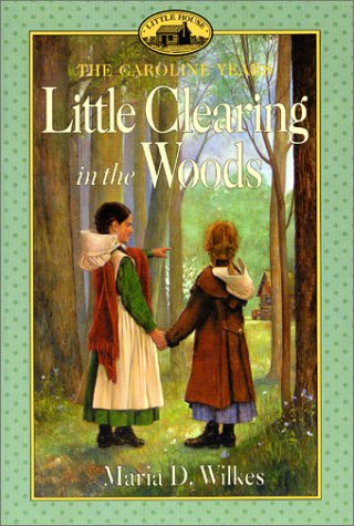 9780060269975: Little Clearing in the Woods (Little House: the Brookfield Years)