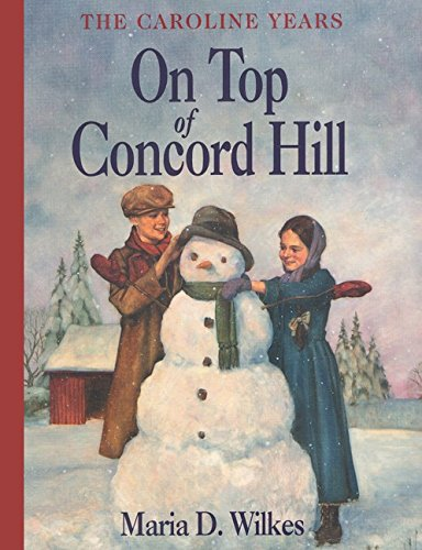9780060269999: On Top of Concord Hill (Little House - the Caroline Years)