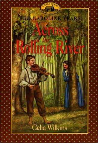 Across the Rolling River (Harper Trophy) (Little: Wilkins, Celia