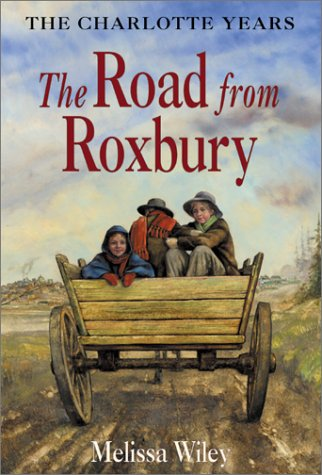 9780060270193: The Road from Roxbury (Little House: the Charlotte Years)