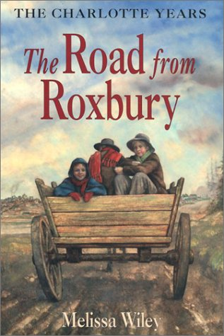 9780060270209: The Road from Roxbury (Little House the Charlotte Years)