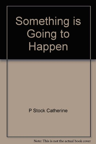 Something is Going to Happen.: ZOLOTOW, Charlotte.