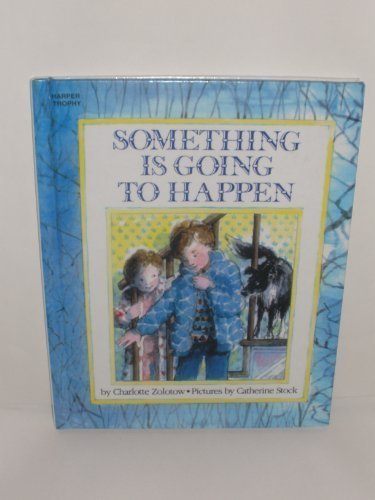 Something Is Going to Happen (0060270292) by Charlotte Zolotow