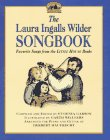 9780060270360: The Laura Ingalls Wilder Songbook: Favorite Songs from the Little House Books