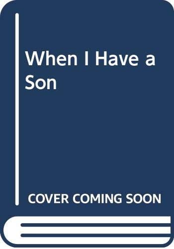 9780060270445: When I Have a Son