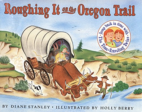 9780060270650: Roughing It on the Oregon Trail (Time-Traveling Twins)
