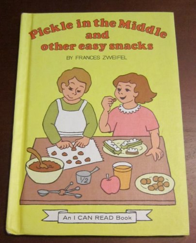 9780060270728: Pickle in the Middle and Other Easy Snacks (An I Can Read Book)