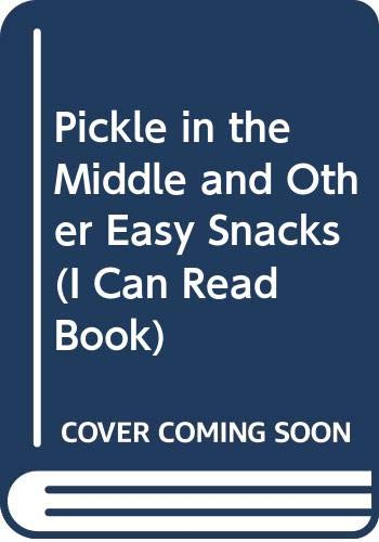 9780060270735: Pickle in the Middle and Other Easy Snacks (I Can Read Book)