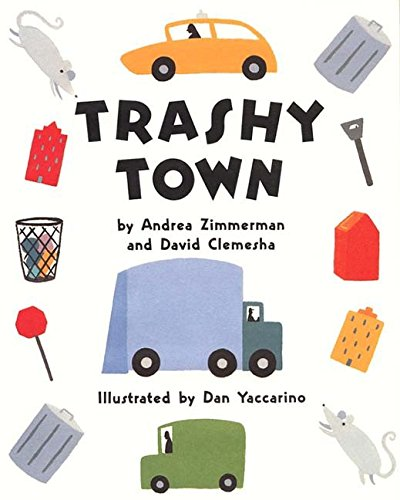 Trashy Town: Zimmerman, Andrea; Clemesha, David