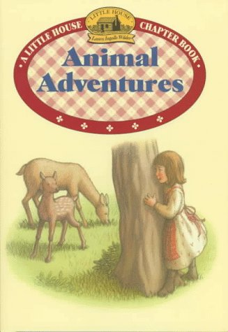 9780060271480: Animal Adventures (Little House Chapter Books)