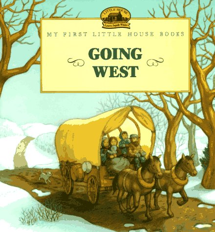 9780060271671: Going West (My First Little House)