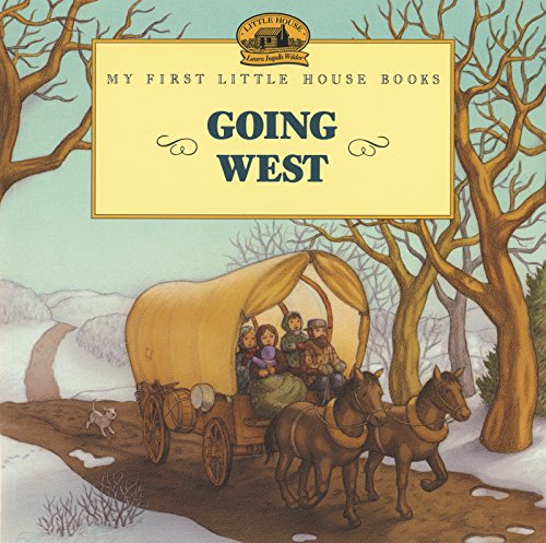 9780060271688: Going West (My First Little House)