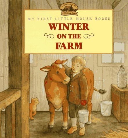 9780060271695: Winter on the Farm: Adapted from the Little House Books by Laura Ingalls Wilder (My First Little House Picture Books)
