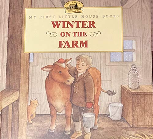 9780060271701: Winter on the Farm: Adapted from the Little House Books by Laura Ingalls Wilder (My First Little House Picture Books)